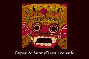Gypsy & SunnyDays acousticサブスク配信